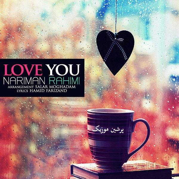 Nariman Rahimi - I Love You